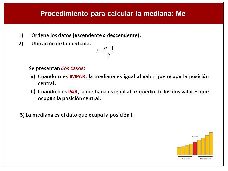 Procedimiento para calcular la mediana: Me