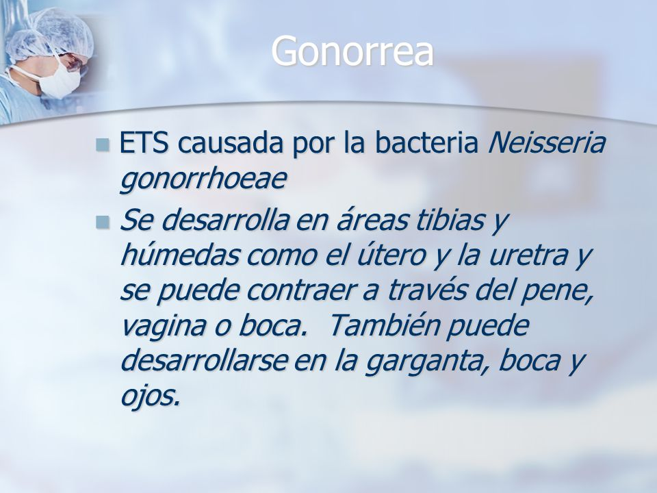 Gonorrea ETS causada por la bacteria Neisseria gonorrhoeae