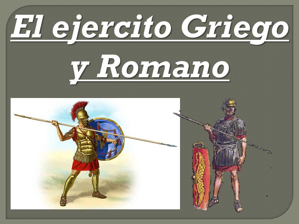 El ejercito Griego y Romano