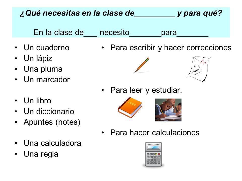 ¿Qué necesitas en la clase de_________ y para qué