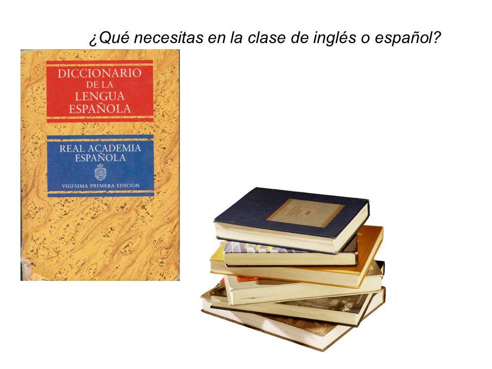 ¿Qué necesitas en la clase de inglés o español