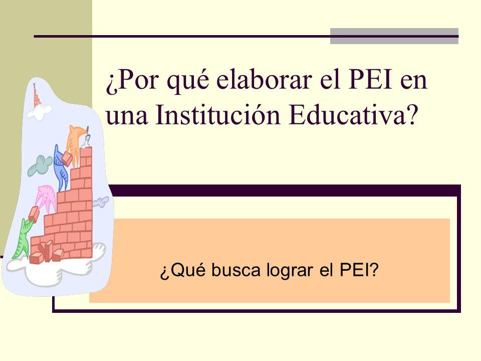 ¿Por qué elaborar el PEI en una Institución Educativa