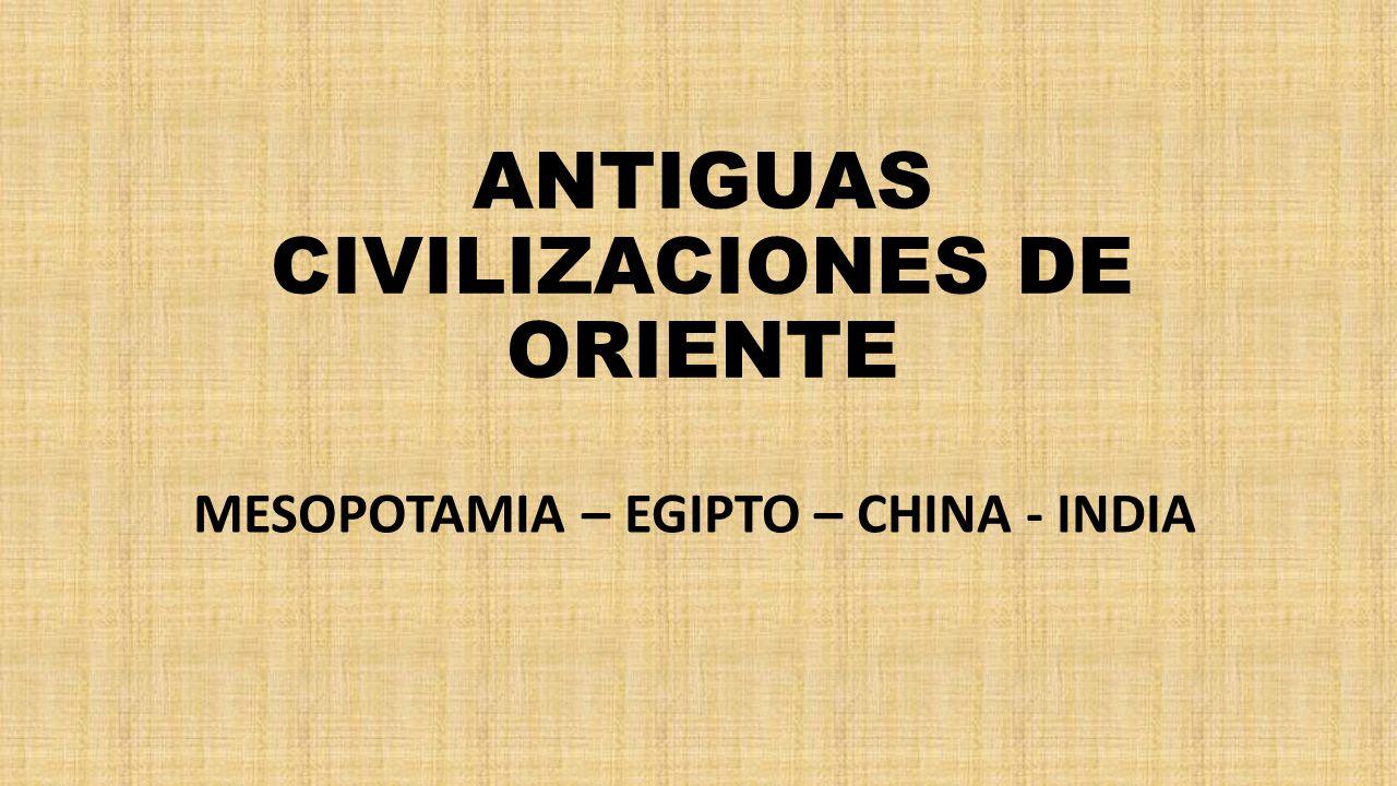 ANTIGUAS CIVILIZACIONES DE ORIENTE