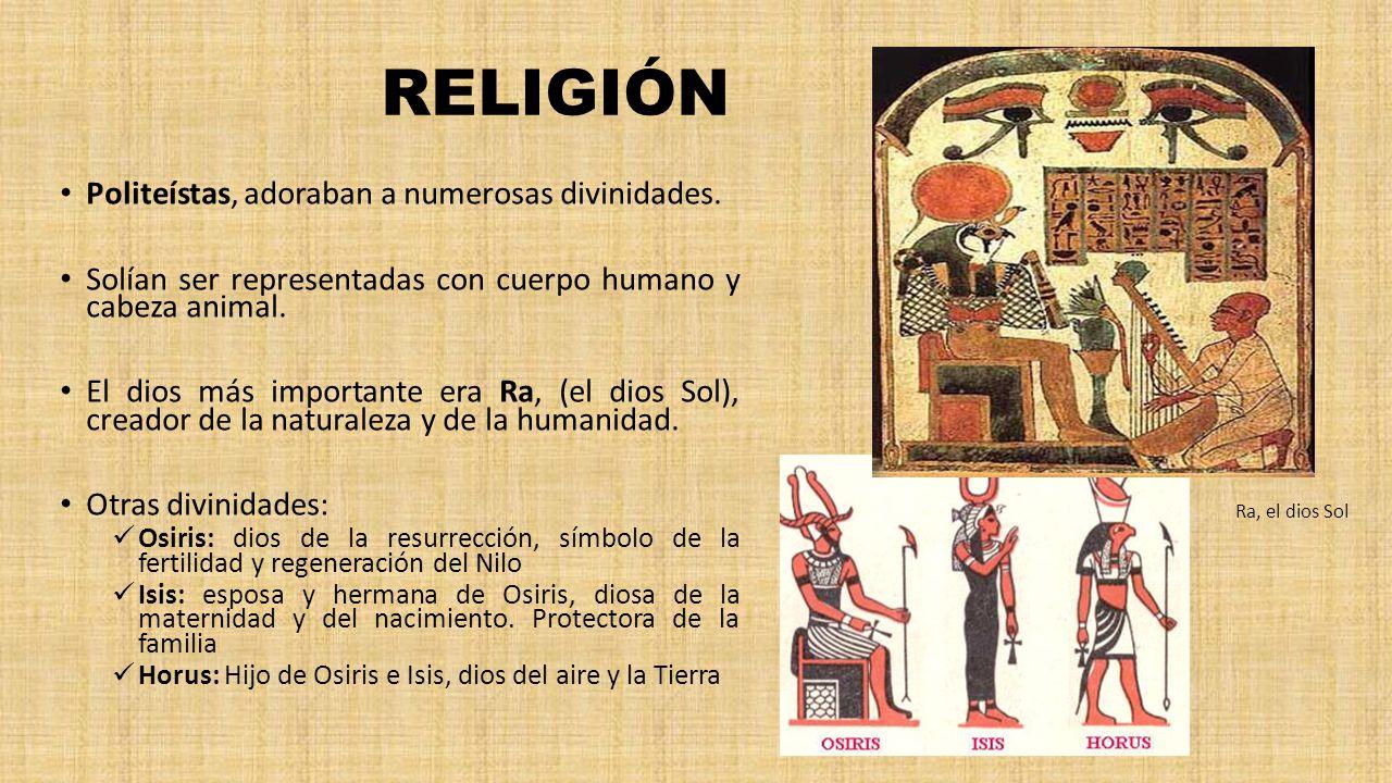 RELIGIÓN Politeístas, adoraban a numerosas divinidades.