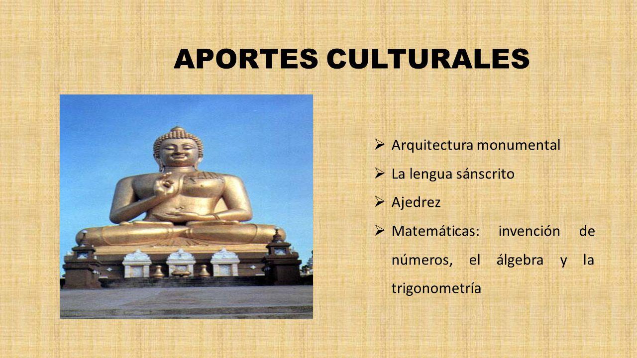 APORTES CULTURALES Arquitectura monumental La lengua sánscrito Ajedrez