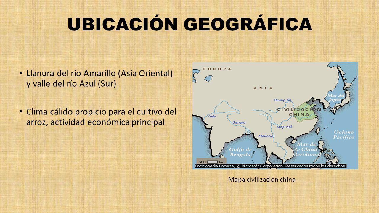 UBICACIÓN GEOGRÁFICA Llanura del río Amarillo (Asia Oriental) y valle del río Azul (Sur)