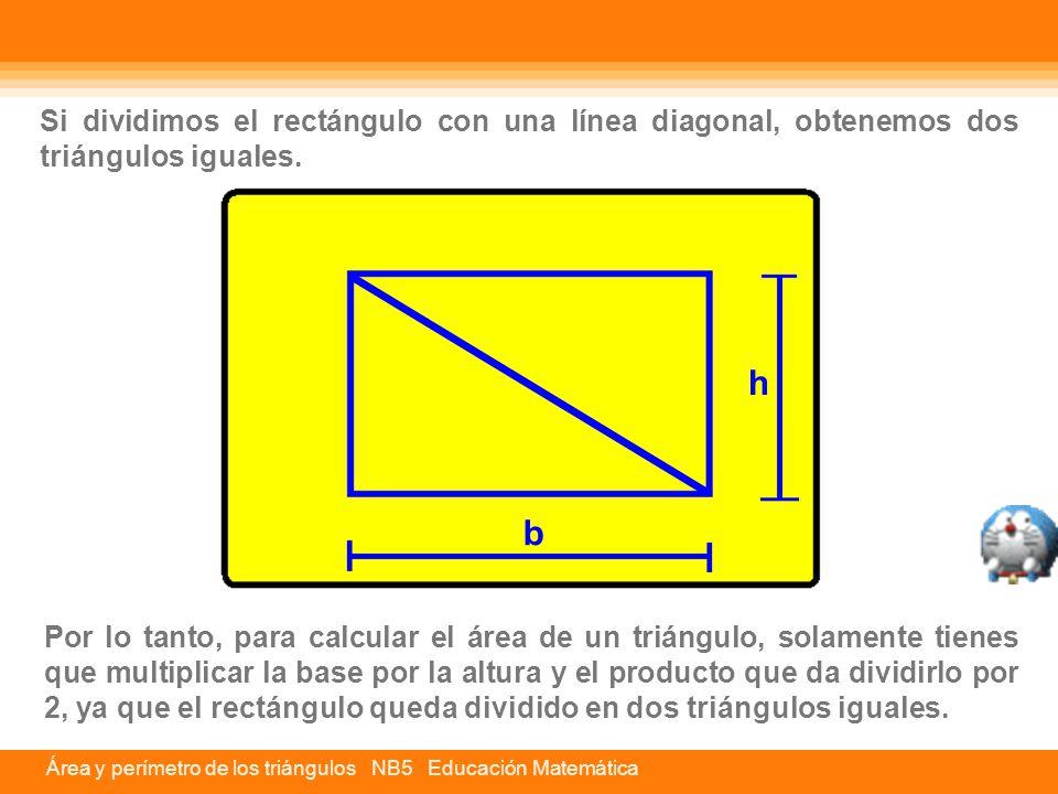 Si dividimos el rectángulo con una línea diagonal, obtenemos dos triángulos iguales.
