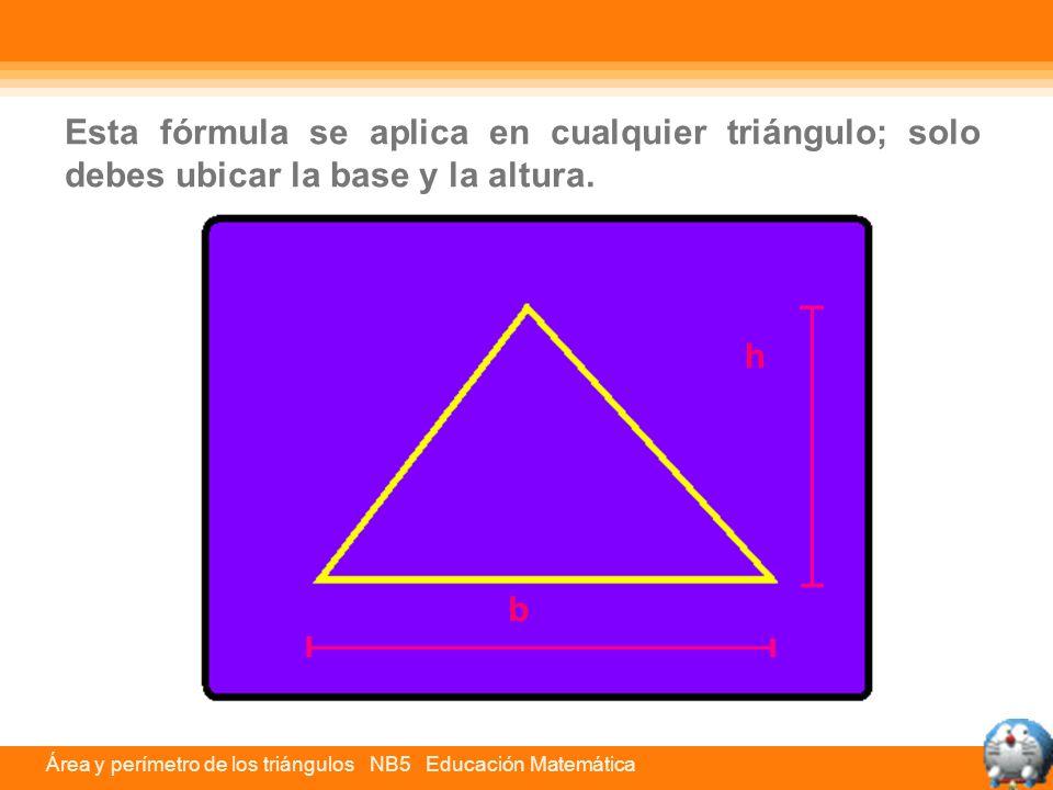 Esta fórmula se aplica en cualquier triángulo; solo debes ubicar la base y la altura.