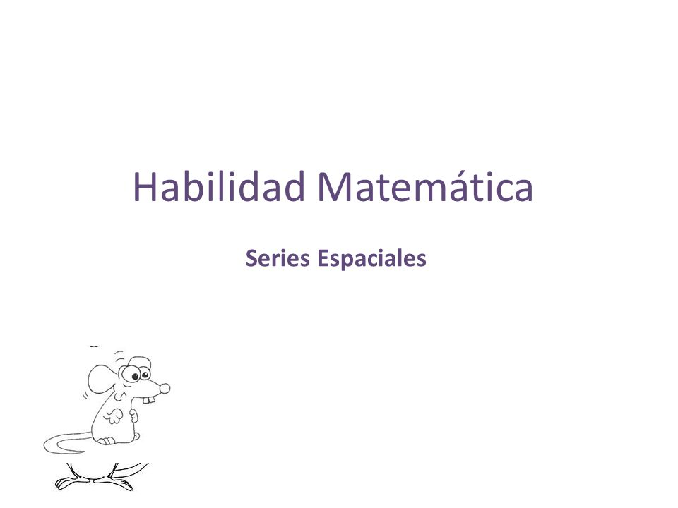 Habilidad Matemática Series Espaciales