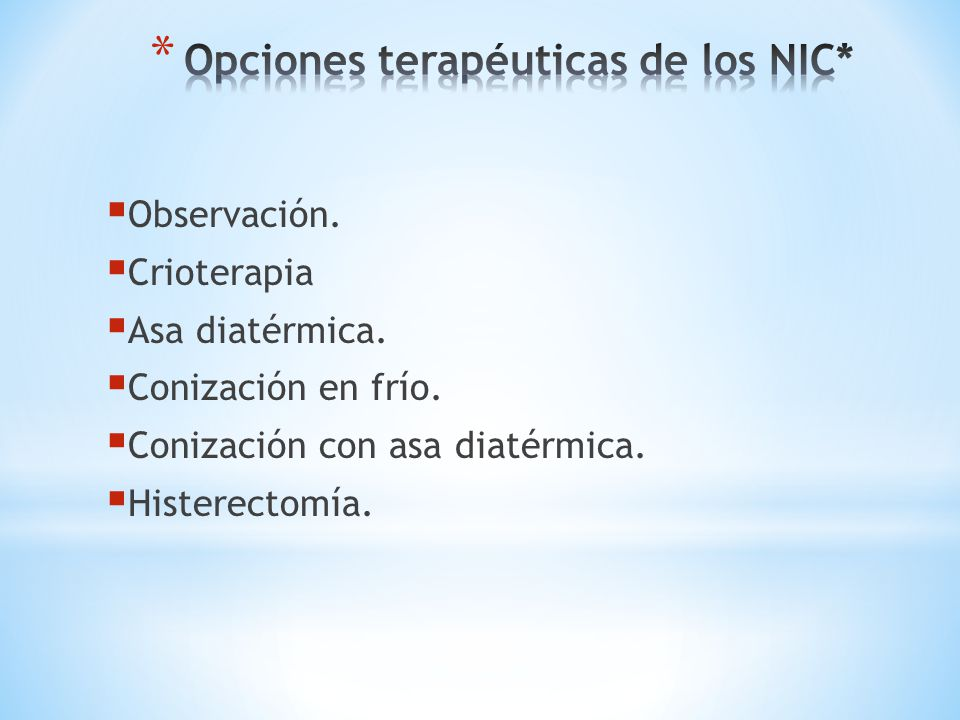 Opciones terapéuticas de los NIC*