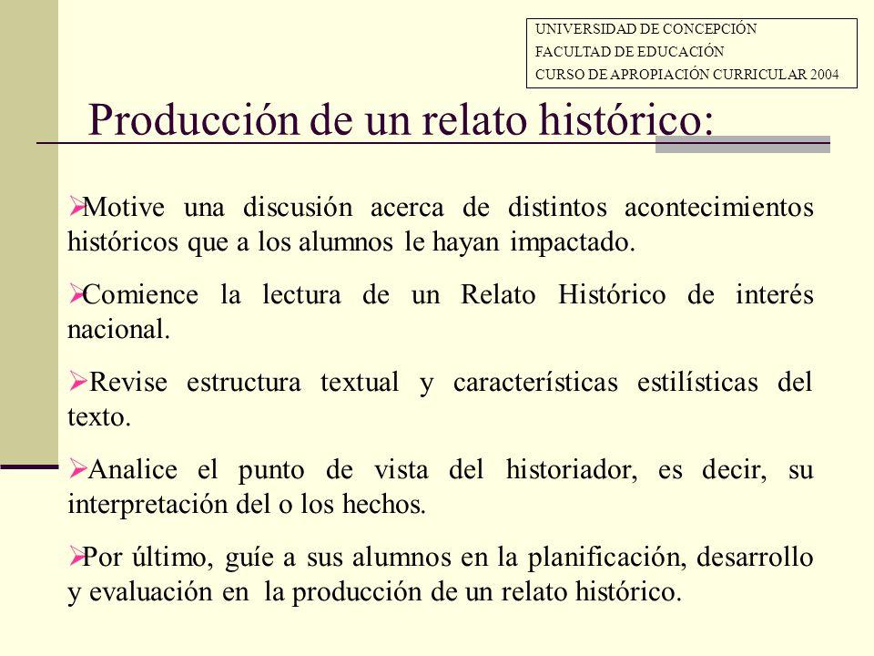 Producción de un relato histórico: