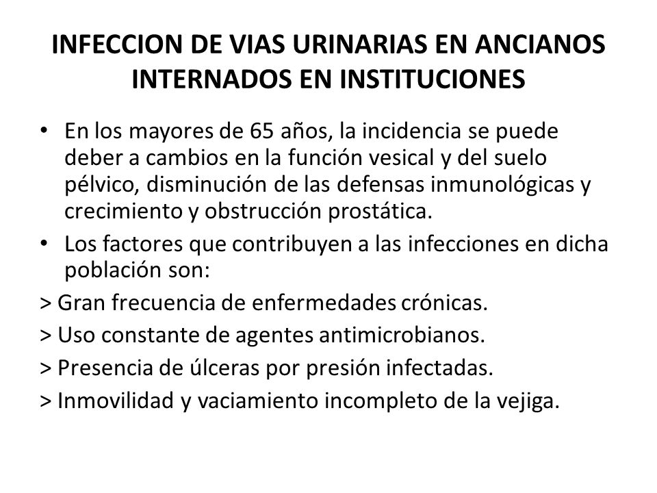 INFECCION DE VIAS URINARIAS EN ANCIANOS INTERNADOS EN INSTITUCIONES