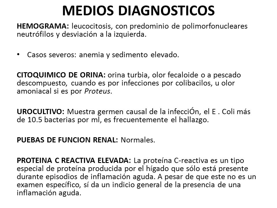 MEDIOS DIAGNOSTICOS HEMOGRAMA: leucocitosis, con predominio de polimorfonucleares neutrófilos y desviación a la izquierda.