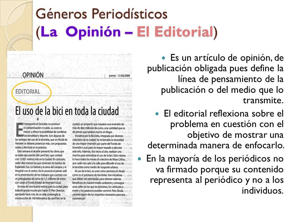 Géneros Periodísticos (La Opinión – El Editorial)