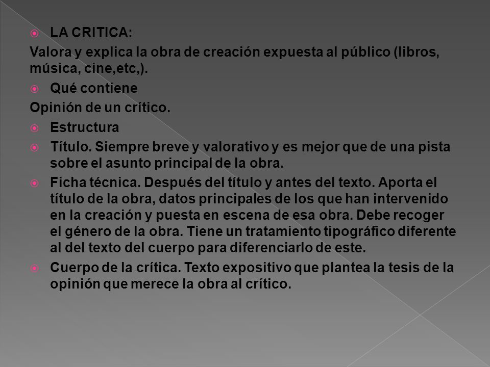 LA CRITICA: Valora y explica la obra de creación expuesta al público (libros, música, cine,etc,). Qué contiene.