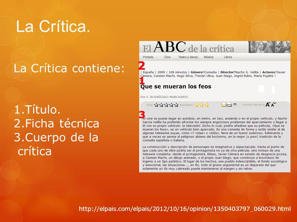 La Crítica. La Crítica contiene: 2 1.Título. 2.Ficha técnica