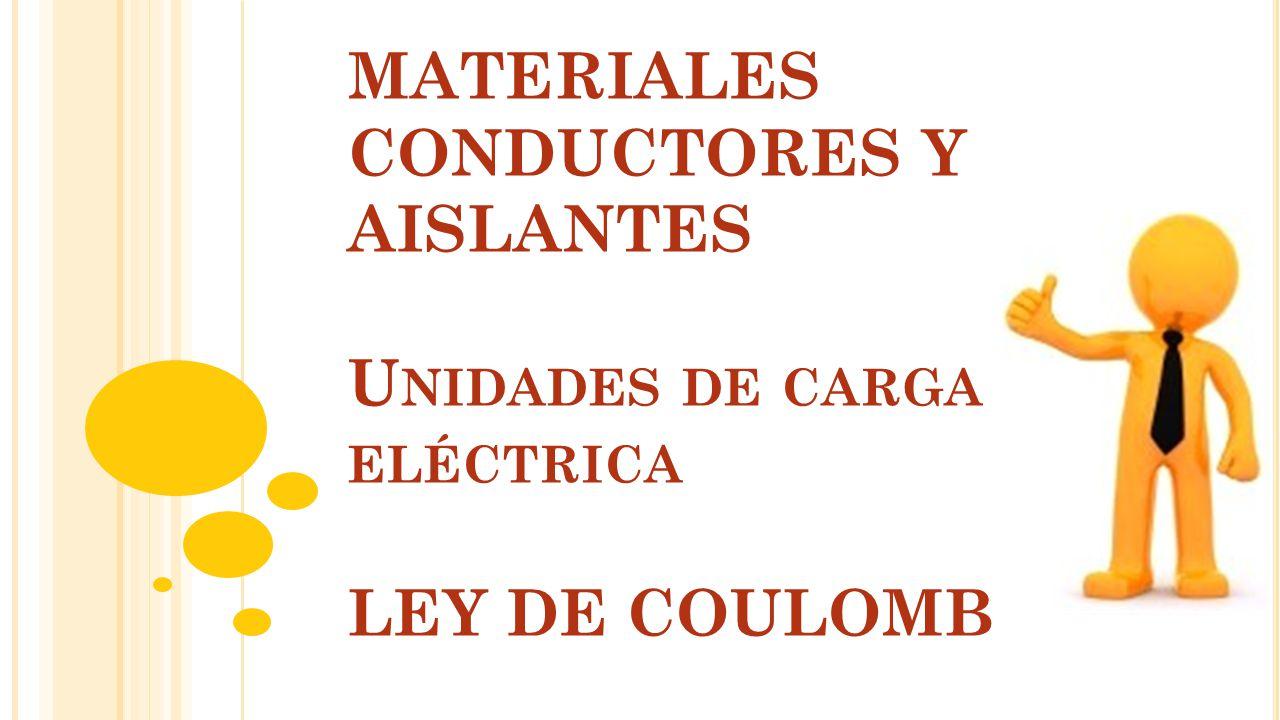 MATERIALES CONDUCTORES Y AISLANTES - ppt video online descargar