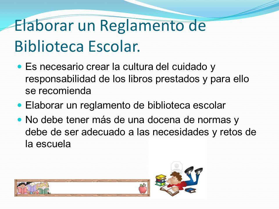 Elaborar un Reglamento de Biblioteca Escolar.