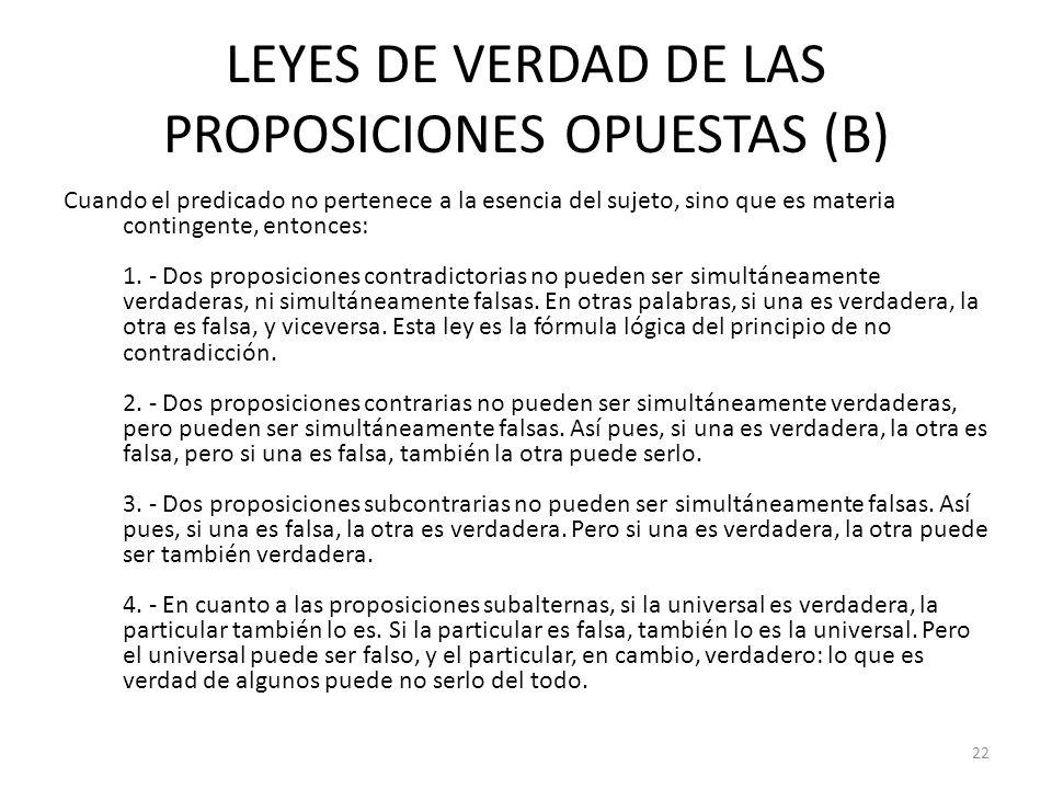 LEYES DE VERDAD DE LAS PROPOSICIONES OPUESTAS (B)