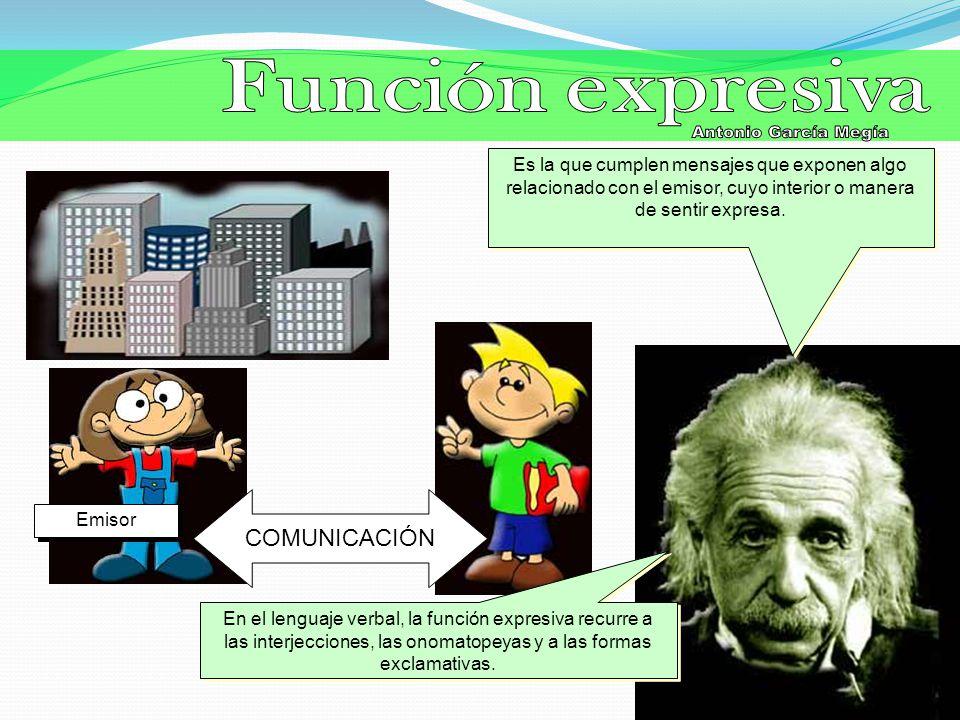 Función expresiva Antonio García Megía COMUNICACIÓN
