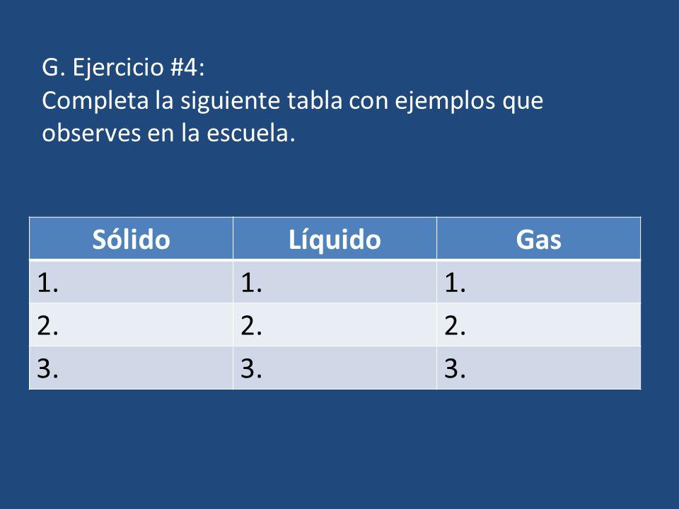 G. Ejercicio #4: Completa la siguiente tabla con ejemplos que observes en la escuela.