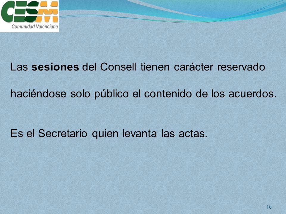 Las sesiones del Consell tienen carácter reservado
