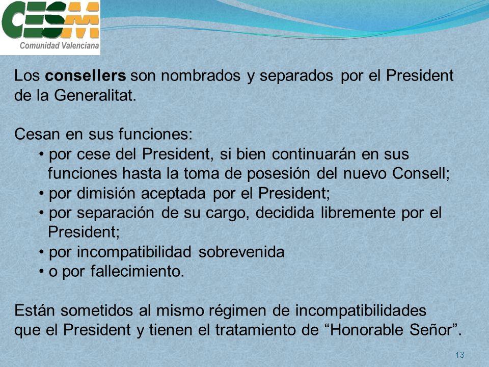 Los consellers son nombrados y separados por el President de la Generalitat.