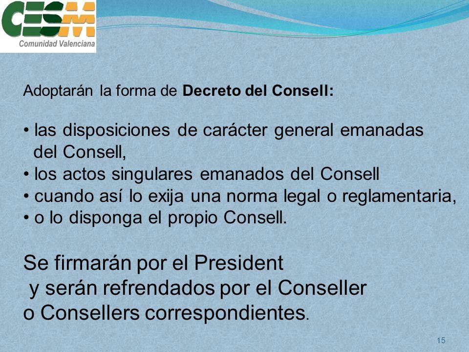 Se firmarán por el President y serán refrendados por el Conseller