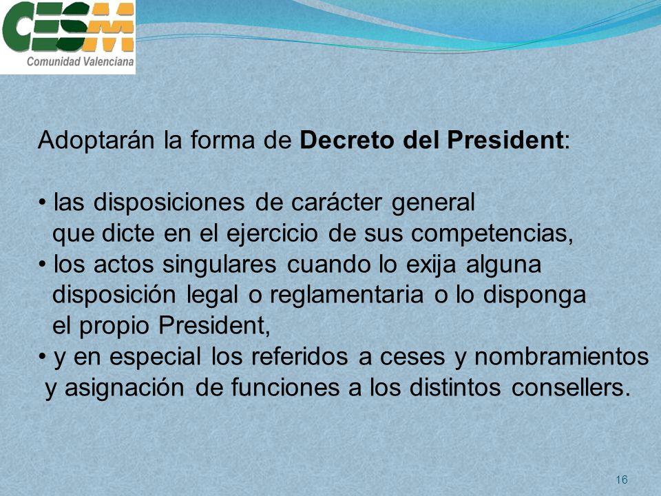 Adoptarán la forma de Decreto del President: