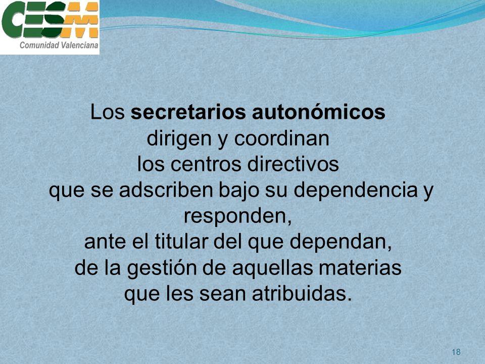 Los secretarios autonómicos dirigen y coordinan los centros directivos