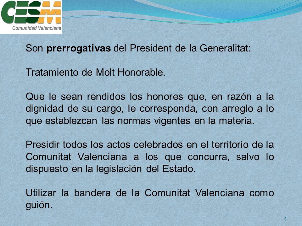 Son prerrogativas del President de la Generalitat: