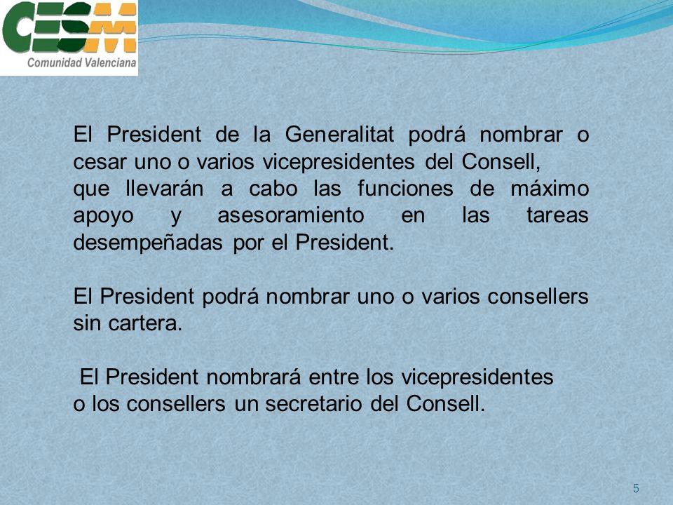 El President de la Generalitat podrá nombrar o cesar uno o varios vicepresidentes del Consell,