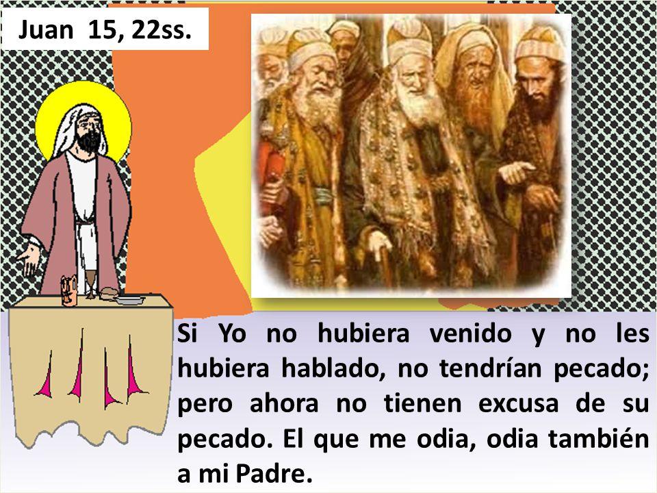 """Resultado de imagen de """"Si yo no hubiera venido y no les hubiera hablado, no tendrían pecado; pero ahora no tienen excusa de su pecado."""""""