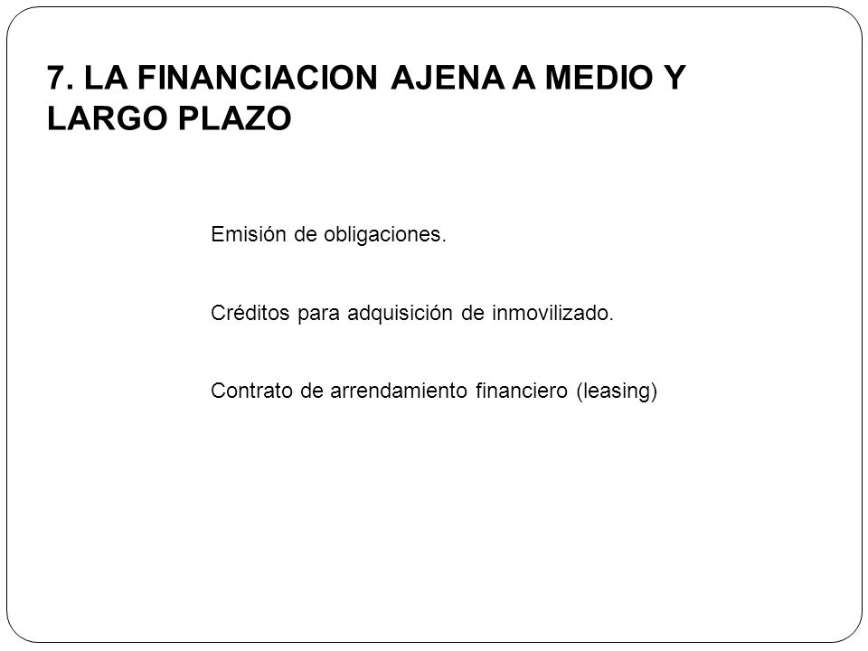 7. LA FINANCIACION AJENA A MEDIO Y LARGO PLAZO