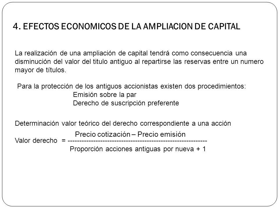 4. EFECTOS ECONOMICOS DE LA AMPLIACION DE CAPITAL