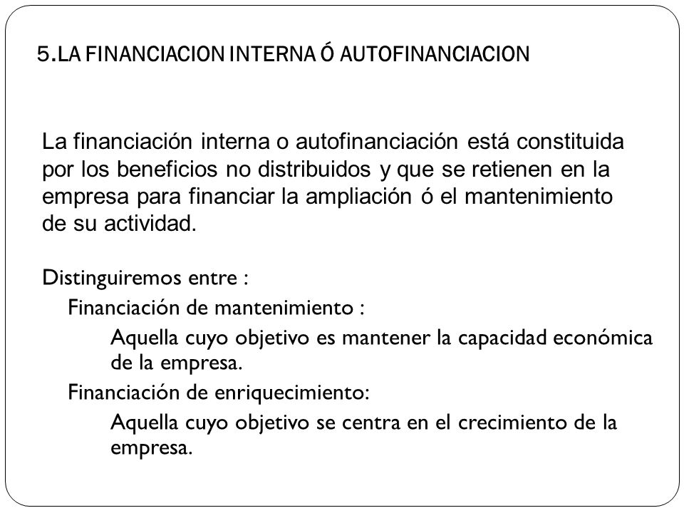 5.LA FINANCIACION INTERNA Ó AUTOFINANCIACION