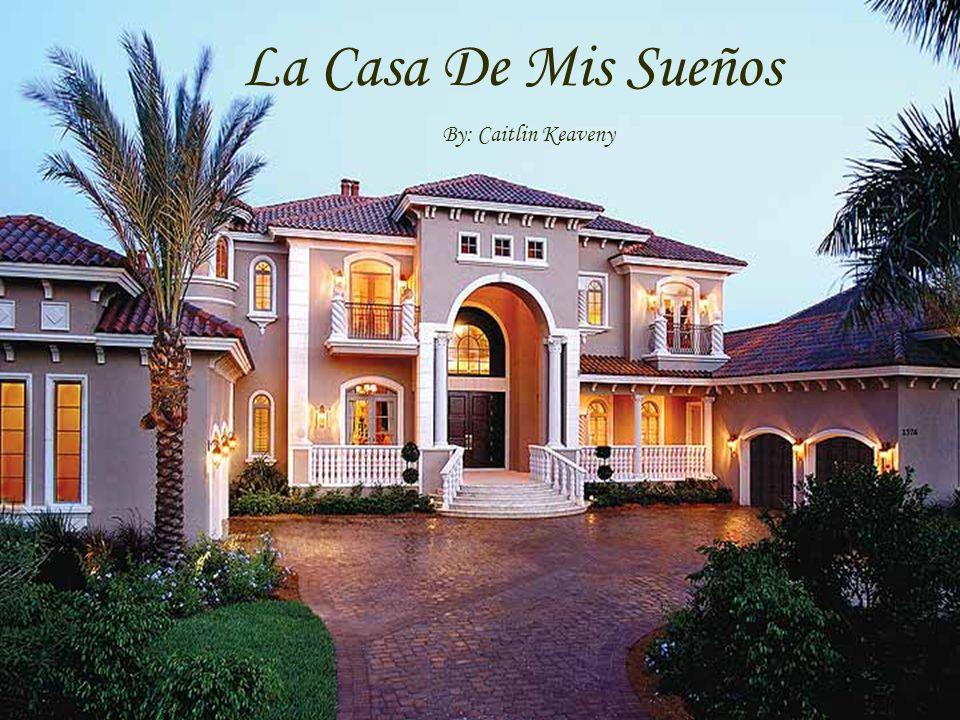 La casa de mis sue os by caitlin keaveny ppt descargar - La casa de tus suenos ...