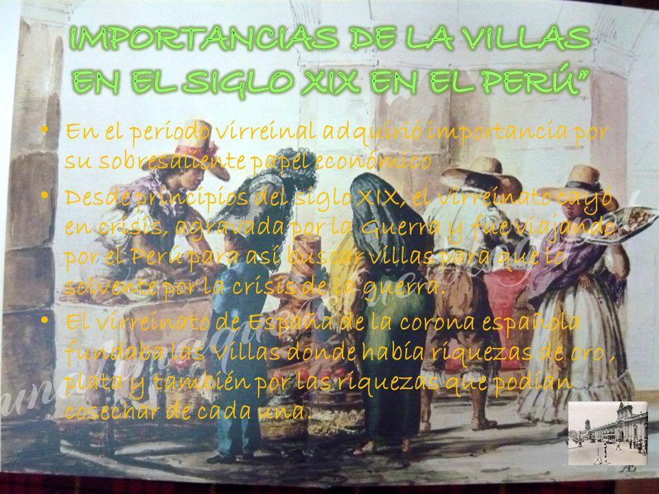 IMPORTANCIAS DE LA VILLAS EN EL SIGLO XIX EN EL PERÚ