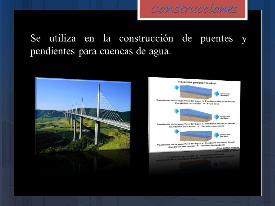 Construcciones Se utiliza en la construcción de puentes y pendientes para cuencas de agua.
