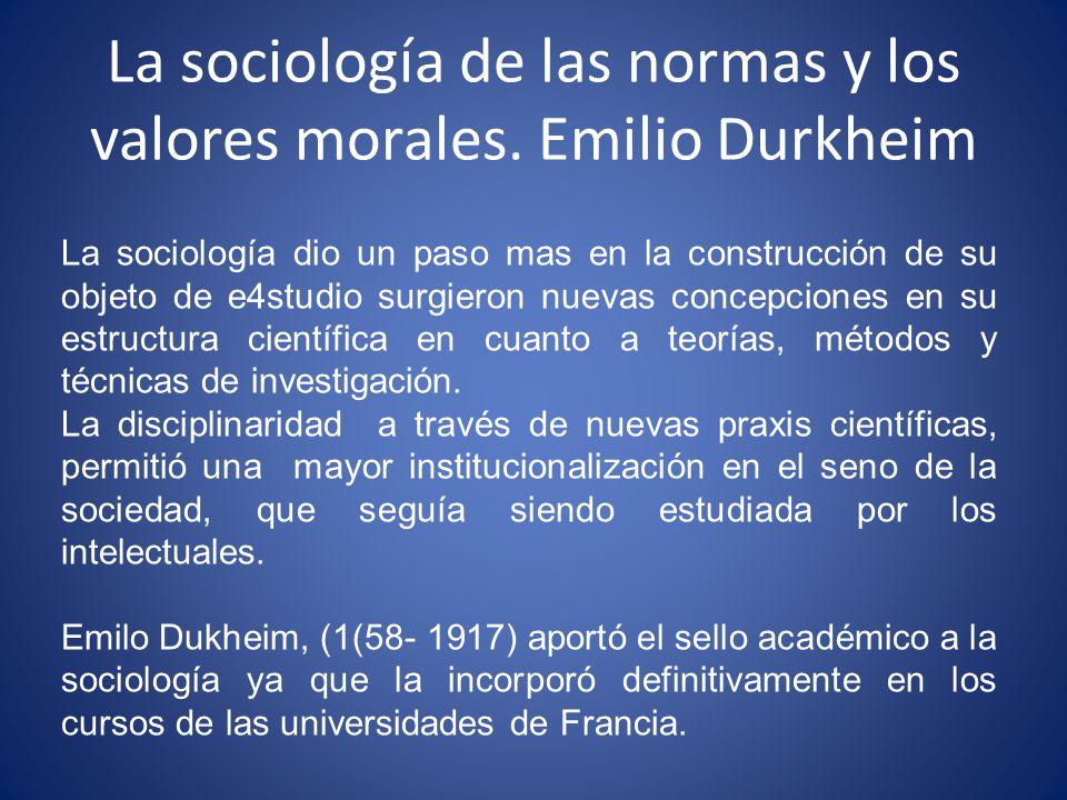 La sociología de las normas y los valores morales. Emilio Durkheim