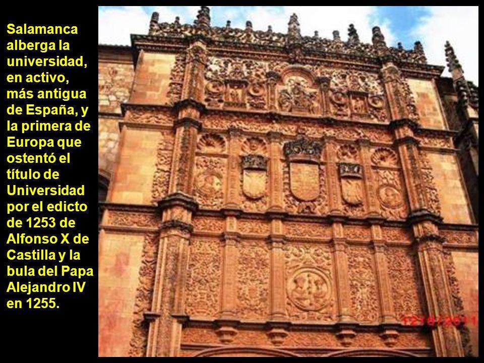 Salamanca alberga la universidad, en activo, más antigua de España, y la primera de Europa que ostentó el título de Universidad por el edicto de 1253 de Alfonso X de Castilla y la bula del Papa Alejandro IV en 1255.