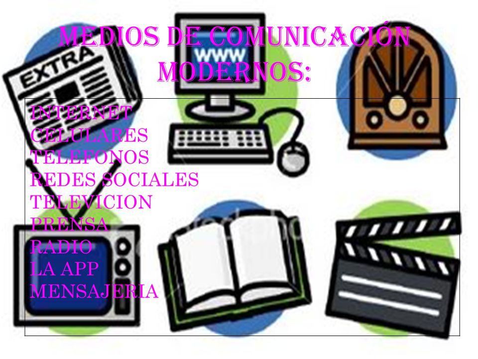 MEDIOS DE COMUNICACIÓN MODERNOS: