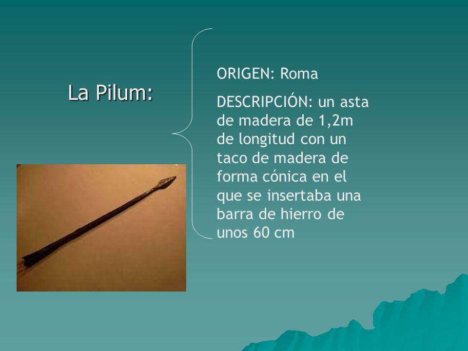 La Pilum: ORIGEN: Roma.