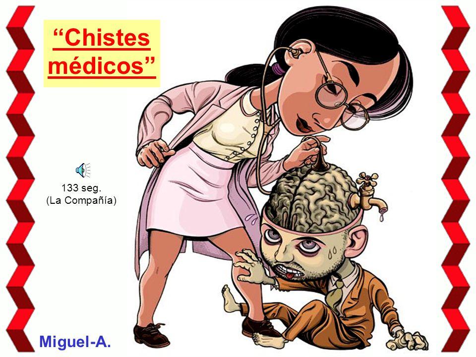 """Chistes médicos"""" 133 seg. (La Compañía) Miguel-A. - ppt video online ..."""