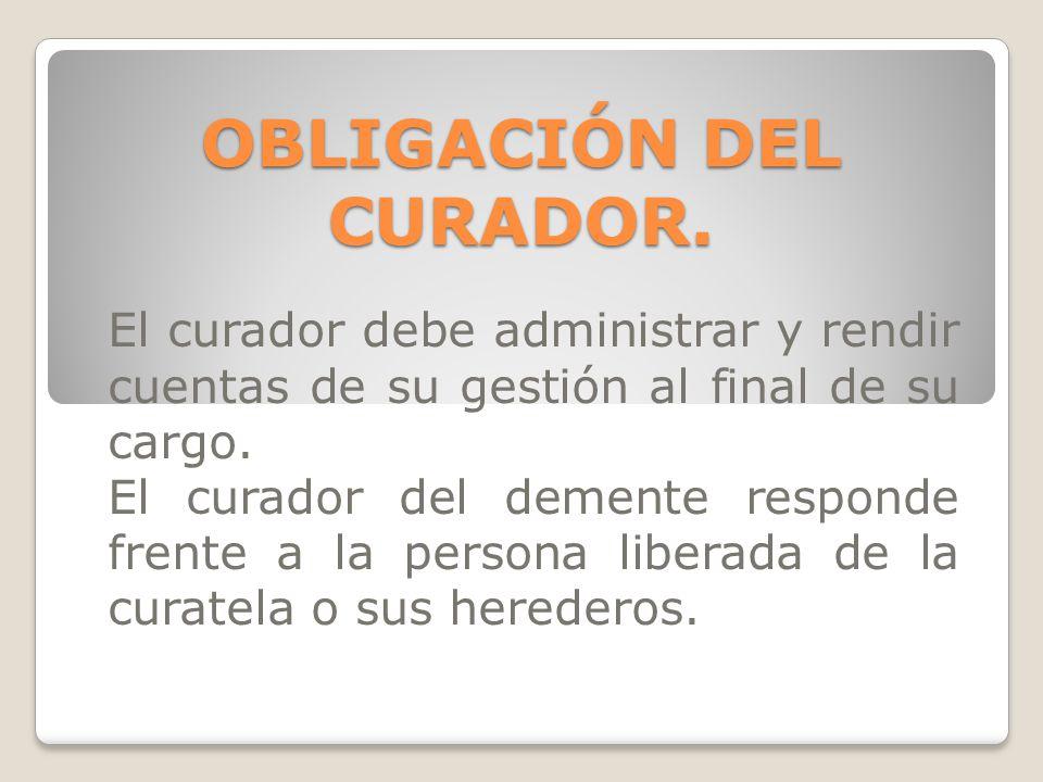 OBLIGACIÓN DEL CURADOR.