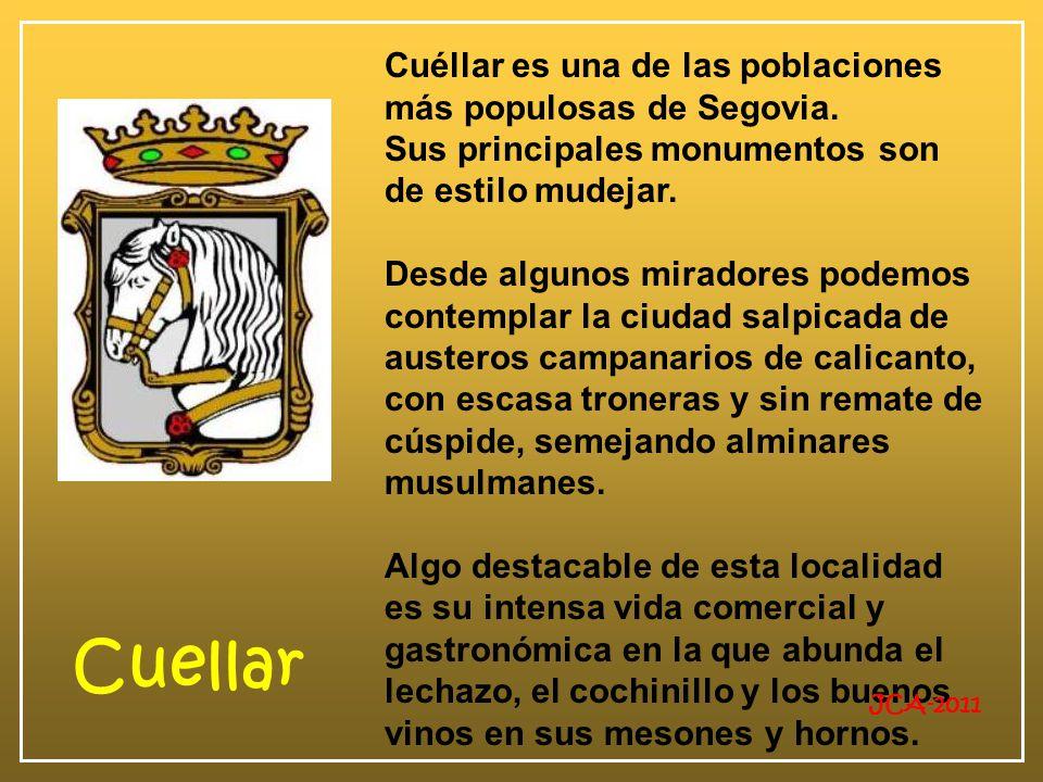 Cuellar Cuéllar es una de las poblaciones más populosas de Segovia.