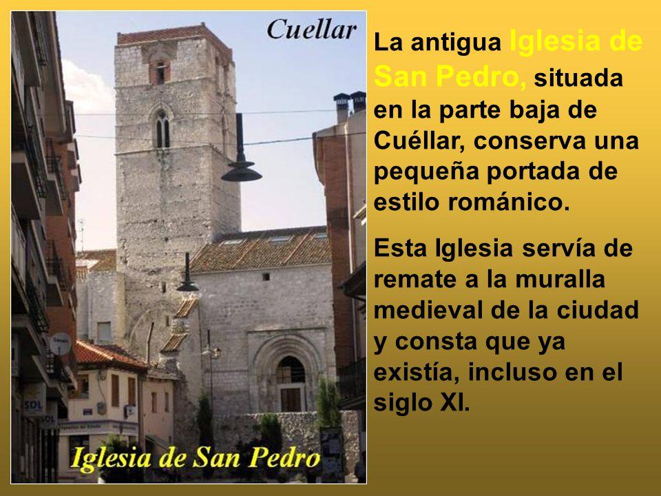 La antigua Iglesia de San Pedro, situada en la parte baja de Cuéllar, conserva una pequeña portada de estilo románico.