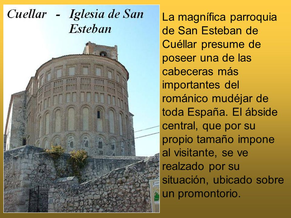 La magnífica parroquia de San Esteban de Cuéllar presume de poseer una de las cabeceras más importantes del románico mudéjar de toda España.
