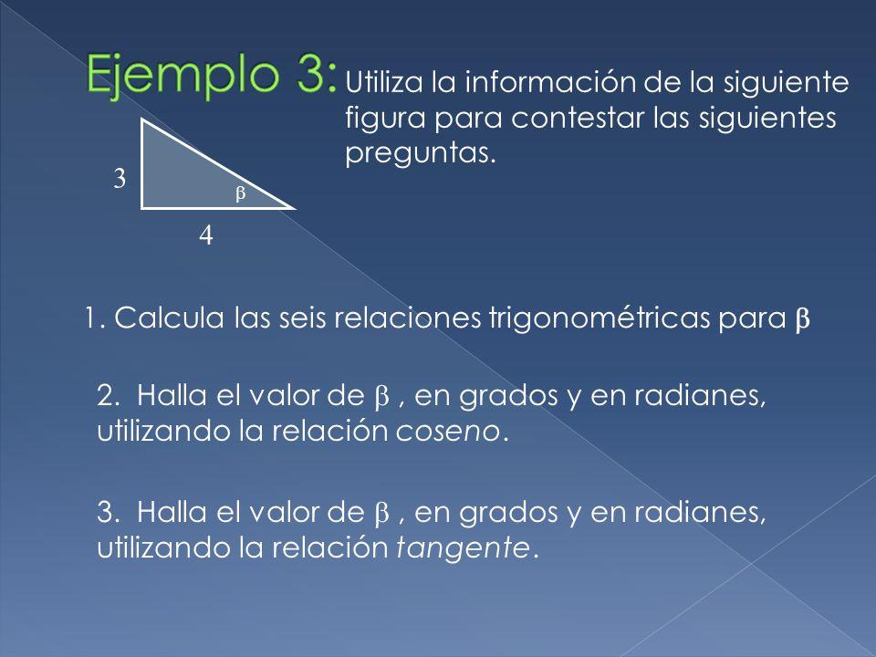 Ejemplo 3: Utiliza la información de la siguiente figura para contestar las siguientes preguntas. 4.