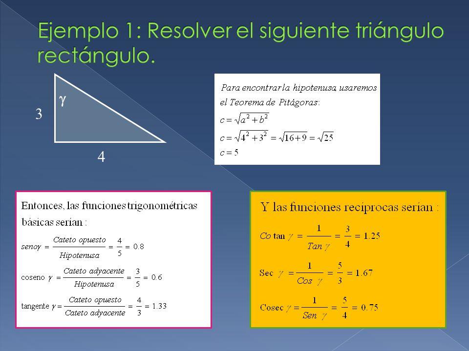 Ejemplo 1: Resolver el siguiente triángulo rectángulo.